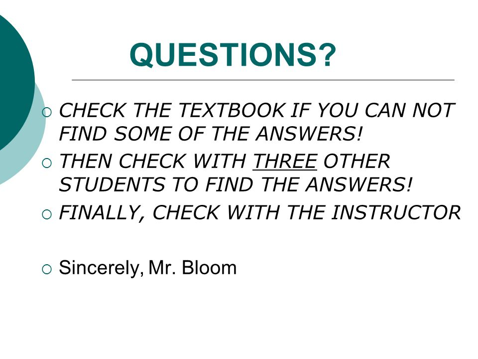QUESTIONS CHECK THE TEXTBOOK IF YOU CAN NOT FIND SOME OF THE ANSWERS!