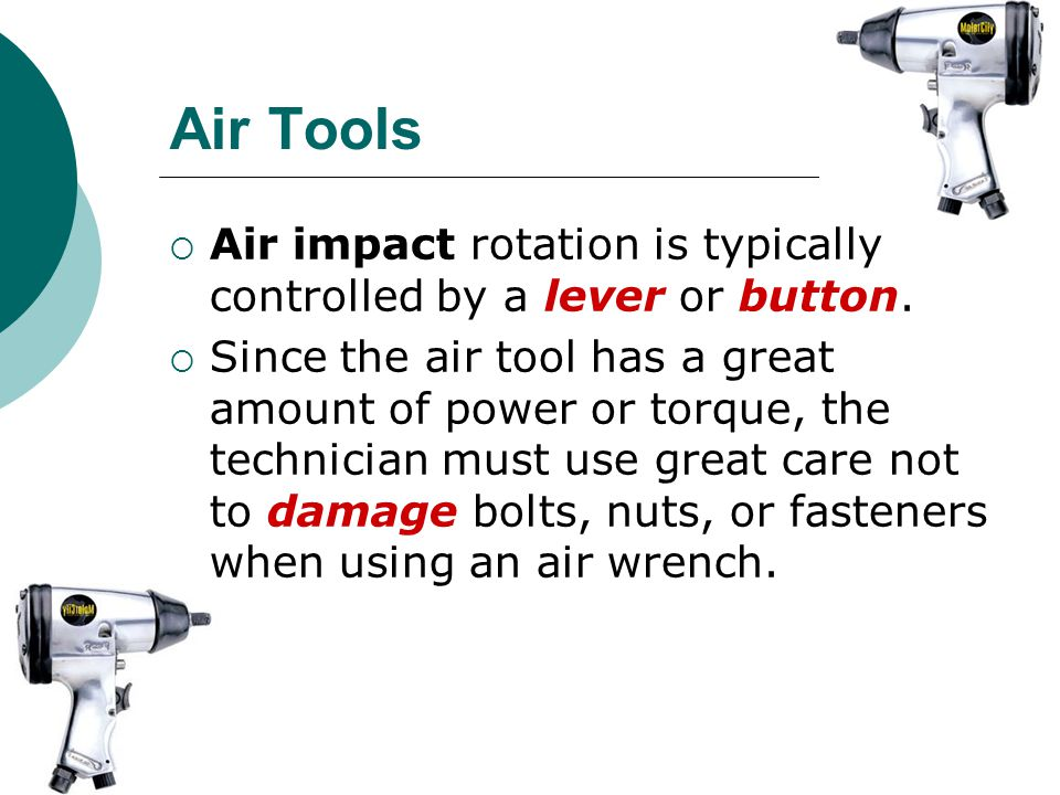 Air Tools Air impact rotation is typically controlled by a lever or button.