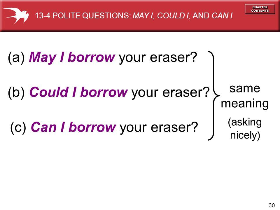 (a) May I borrow your eraser