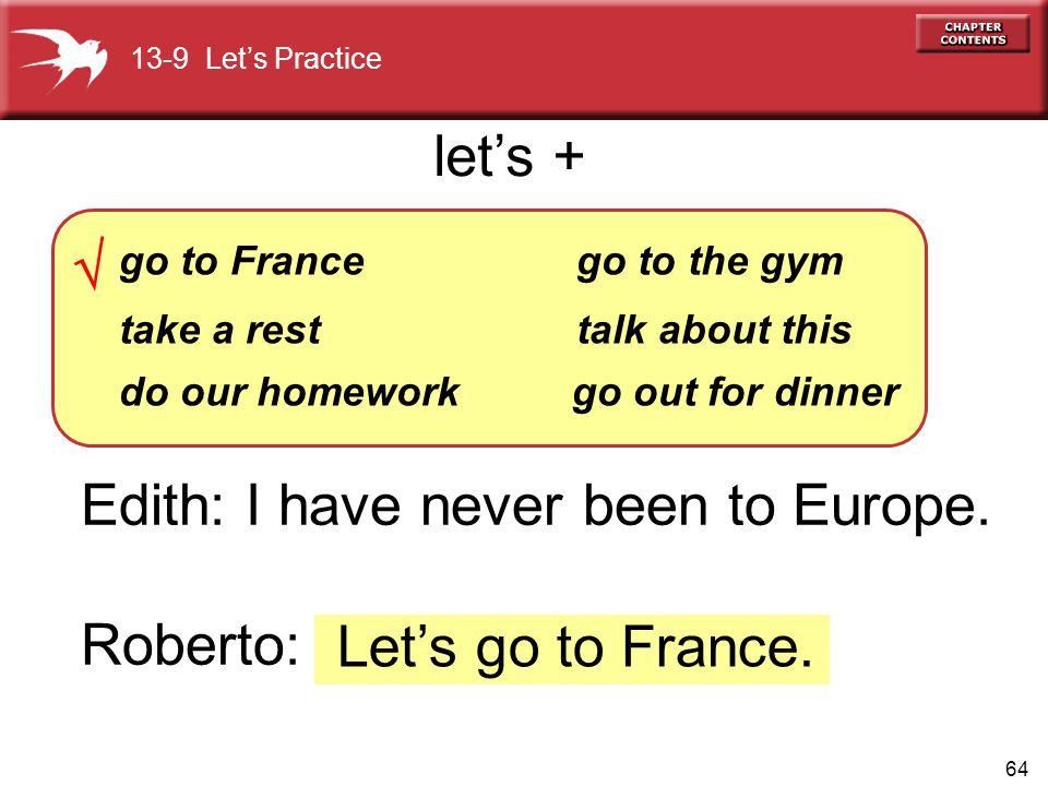 Edith: I have never been to Europe. Roberto: Let's go to France.