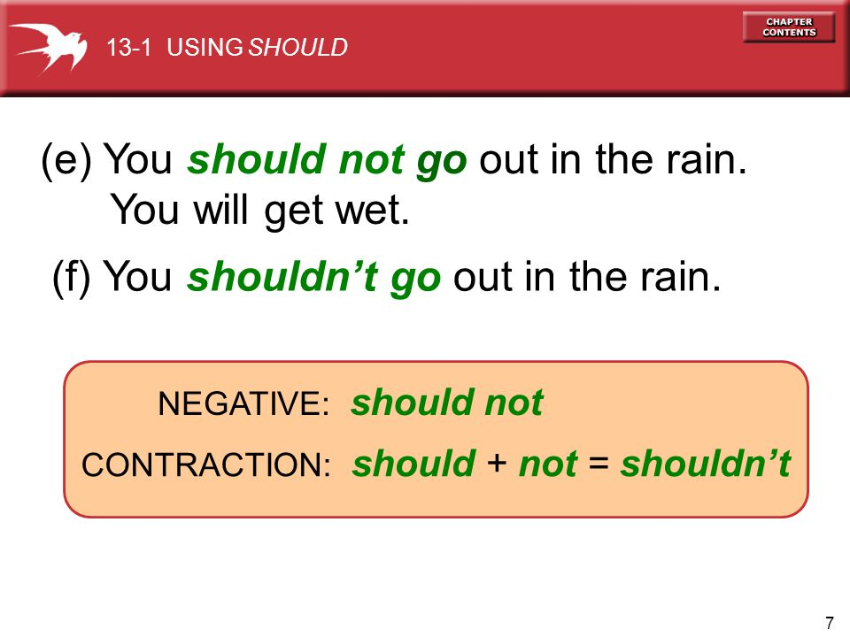 (e) You should not go out in the rain. You will get wet.
