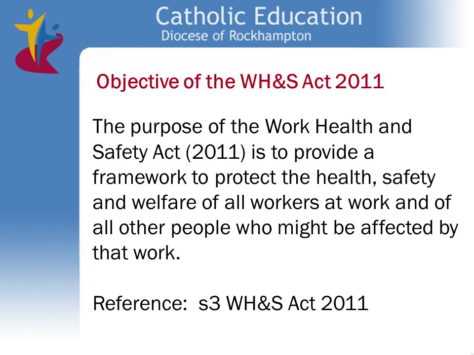 Objective of the WH&S Act 2011