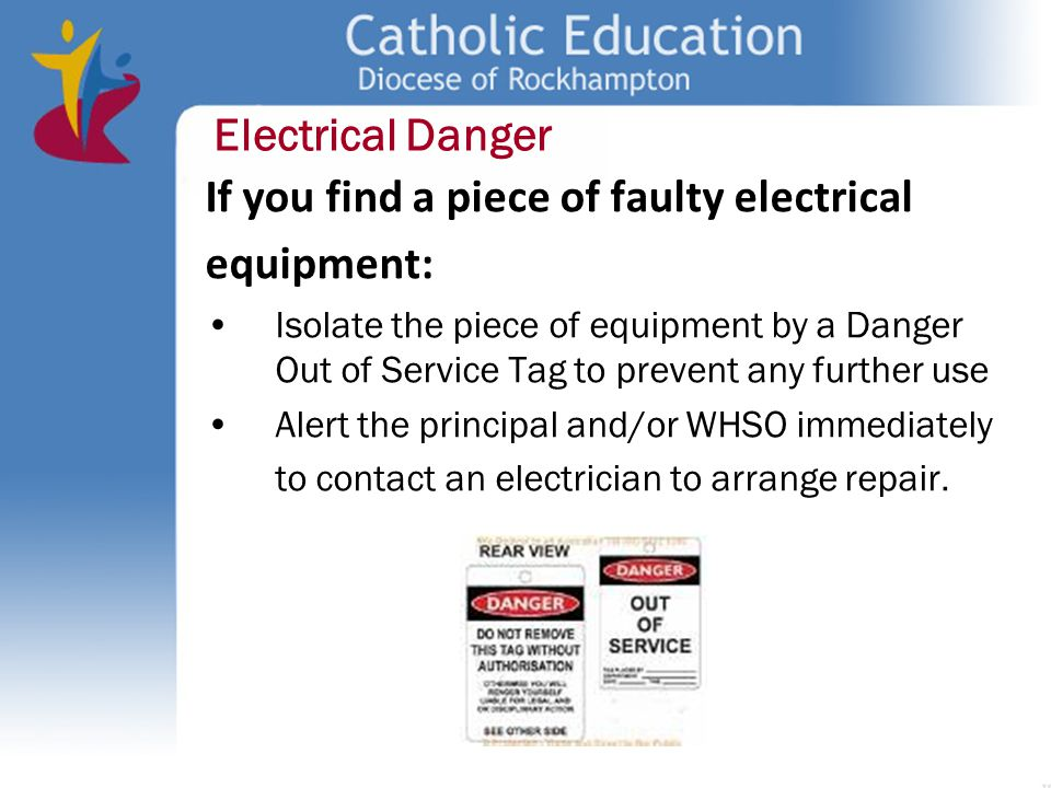 If you find a piece of faulty electrical equipment: