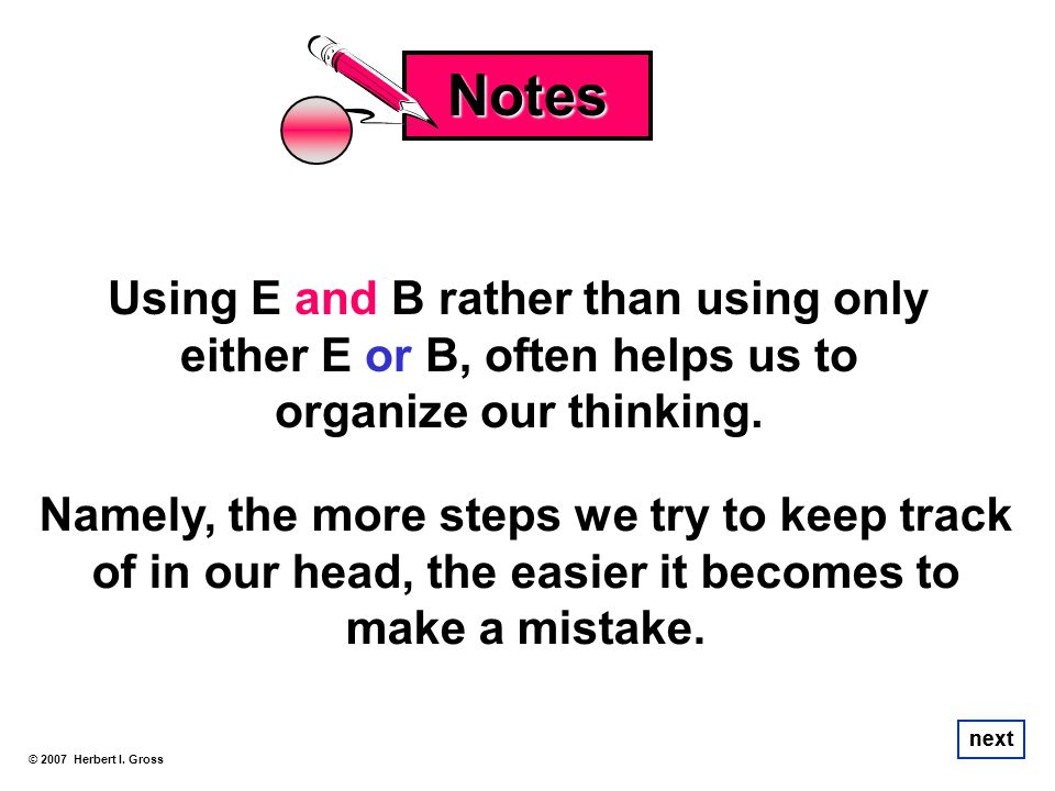 Notes Using E and B rather than using only either E or B, often helps us to organize our thinking.