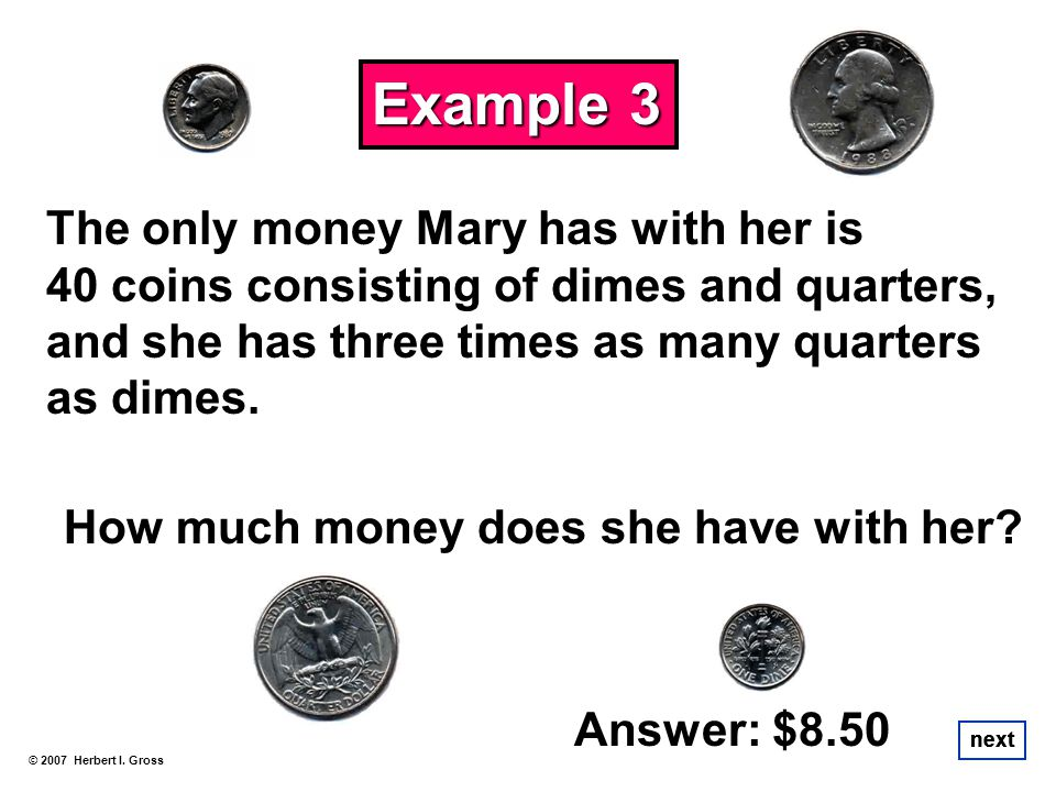 Example 3 The only money Mary has with her is