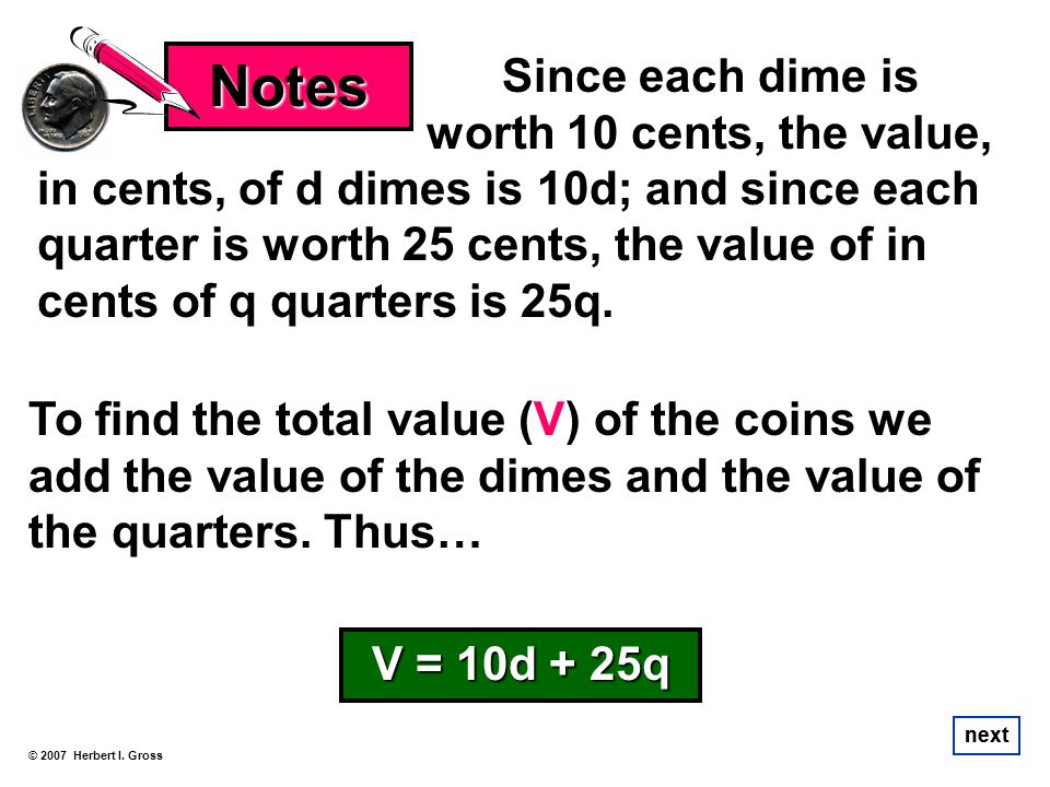 Notes Since each dime is….. worth 10 cents, the value,