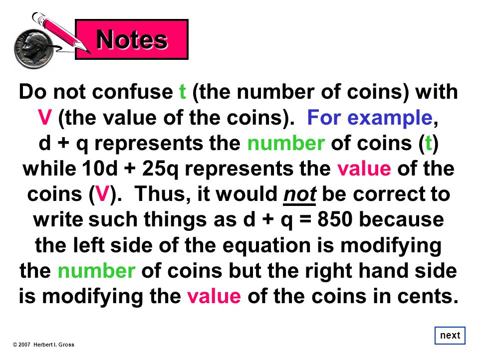 Notes Do not confuse t (the number of coins) with V (the value of the coins). For example,