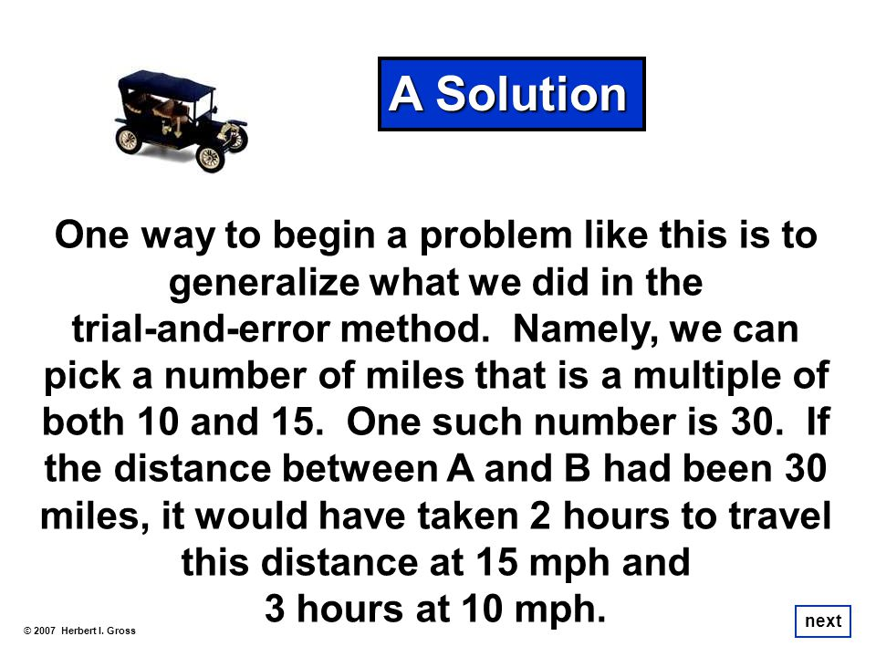 A Solution One way to begin a problem like this is to generalize what we did in the.