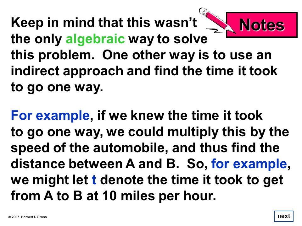 Notes Keep in mind that this wasn't the only algebraic way to solve