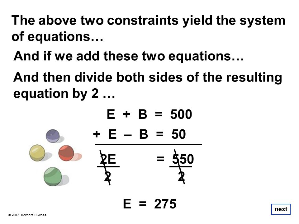 The above two constraints yield the system of equations…