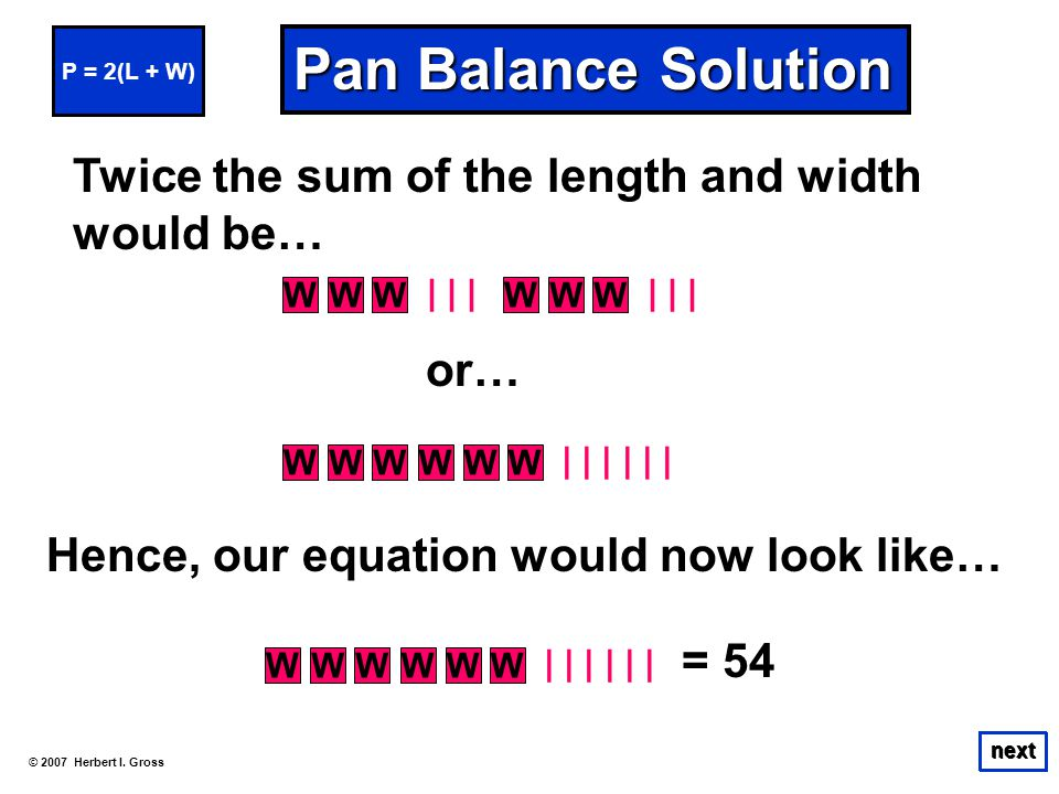 Pan Balance Solution Twice the sum of the length and width would be…