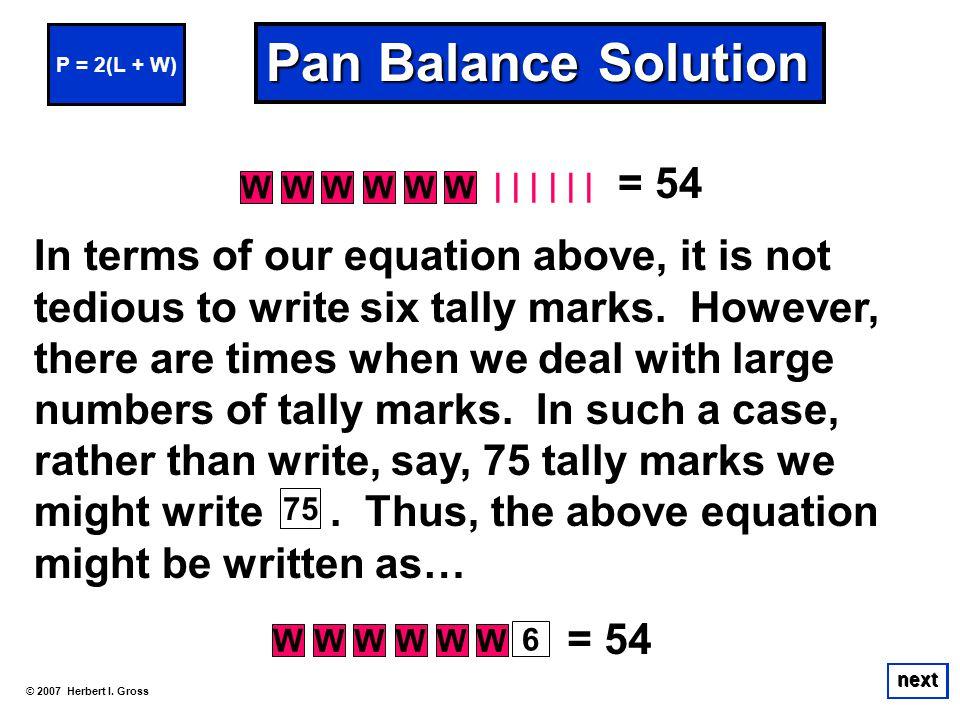 P = 2(L + W) Pan Balance Solution. W. | | | = 54.