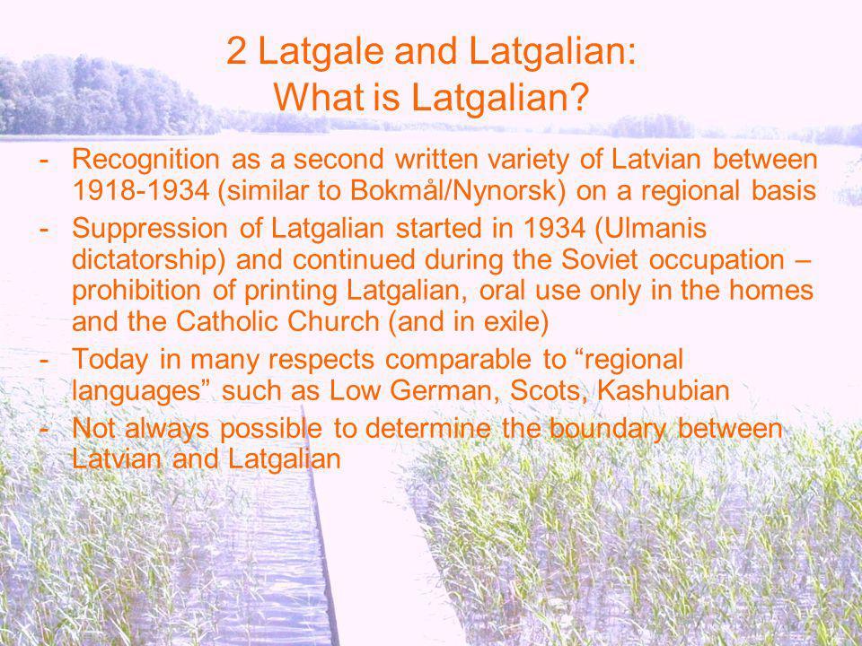 2 Latgale and Latgalian: What is Latgalian