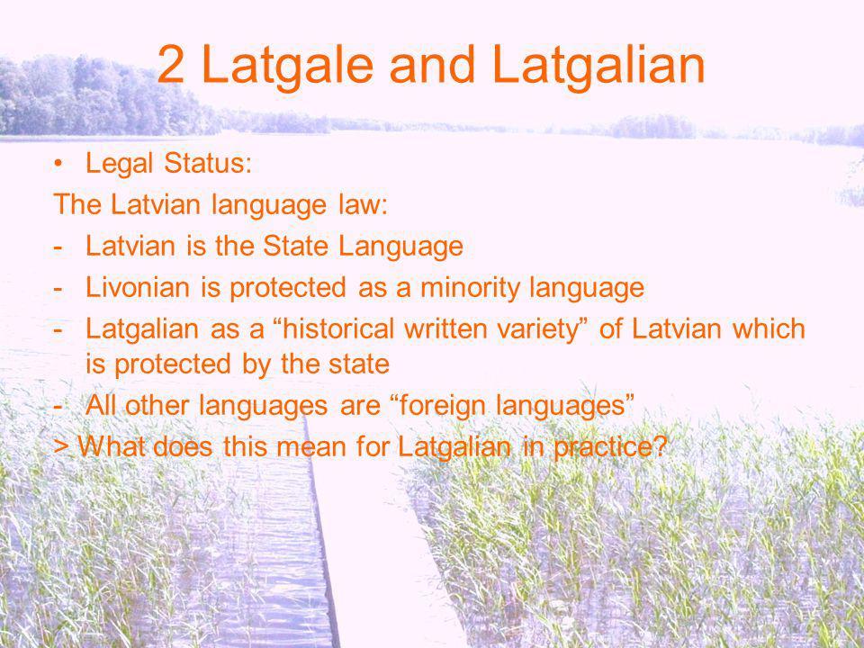 2 Latgale and Latgalian Legal Status: The Latvian language law: