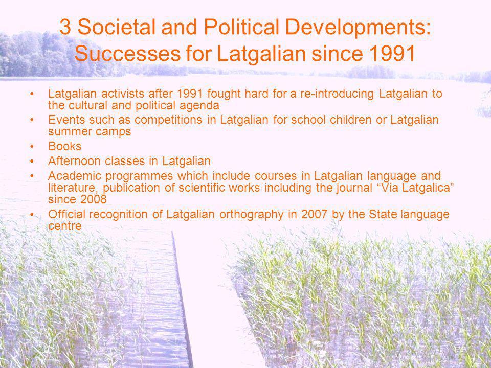 3 Societal and Political Developments: Successes for Latgalian since 1991