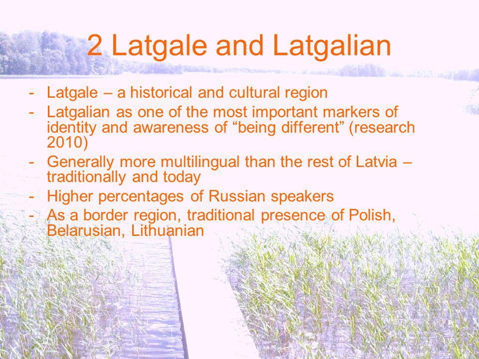 2 Latgale and Latgalian Latgale – a historical and cultural region