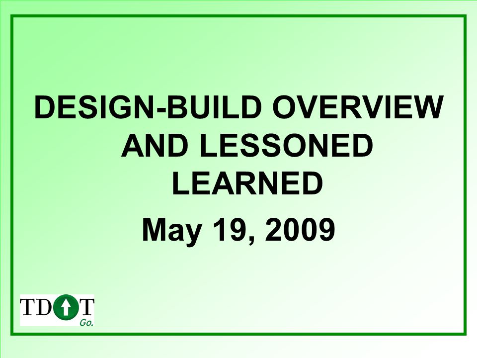 DESIGN-BUILD OVERVIEW AND LESSONED LEARNED