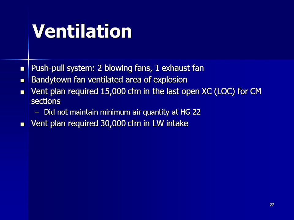 Ventilation Push-pull system: 2 blowing fans, 1 exhaust fan