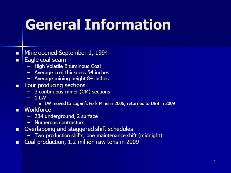 General Information Mine opened September 1, 1994 Eagle coal seam