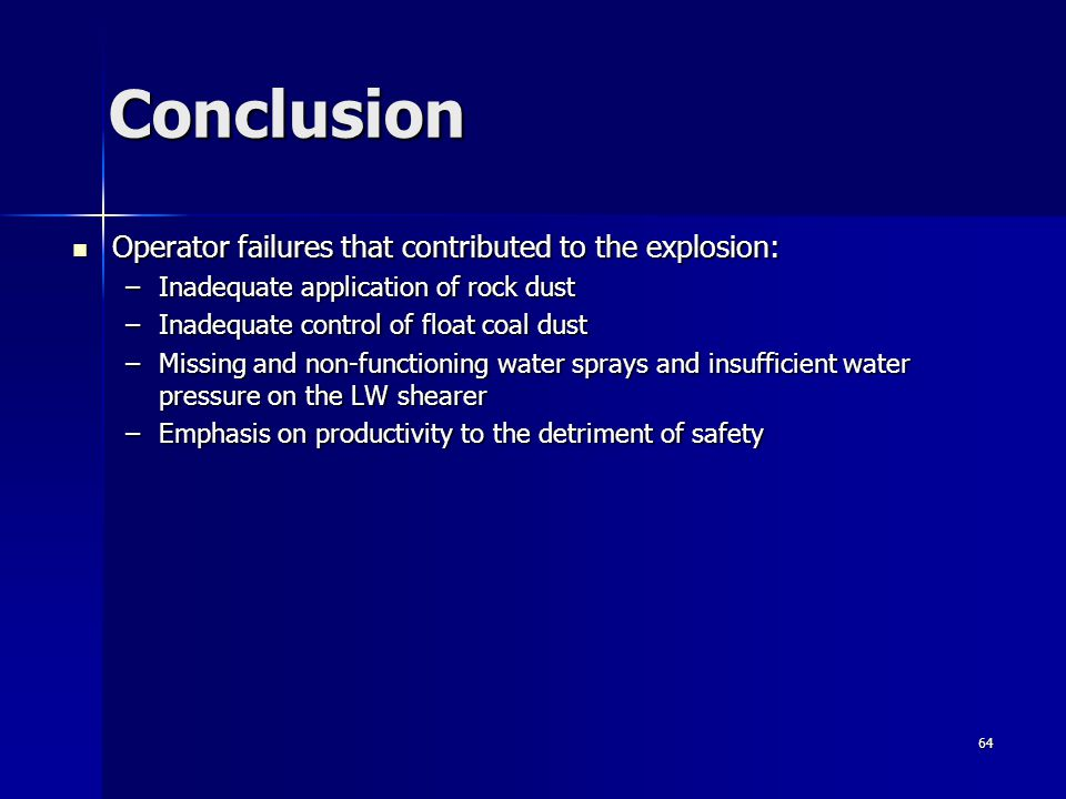 Conclusion Operator failures that contributed to the explosion: