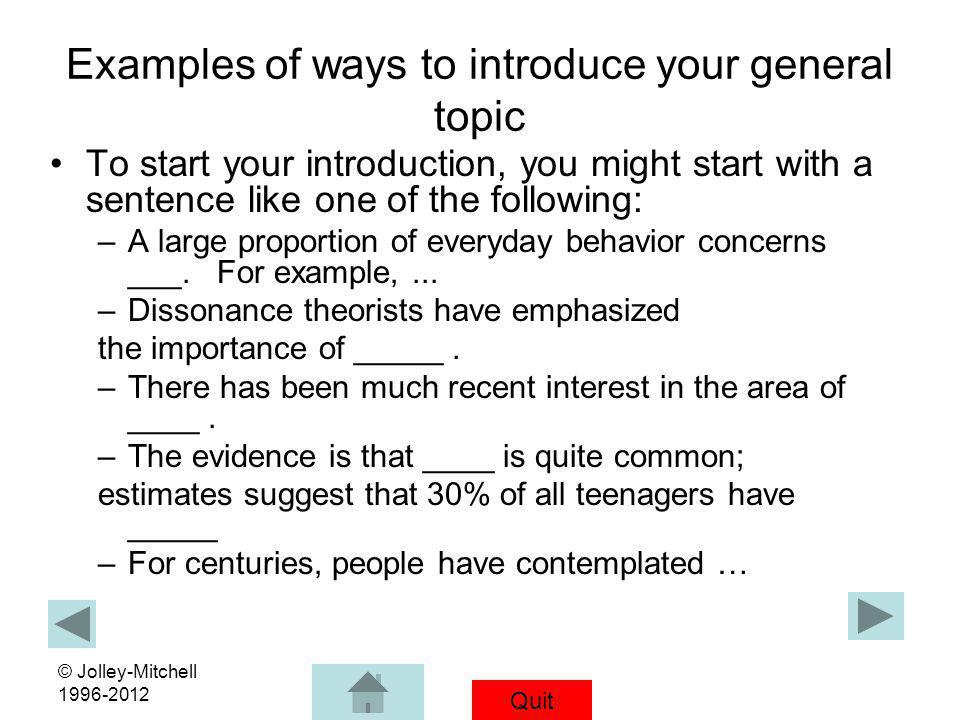 Examples of ways to introduce your general topic
