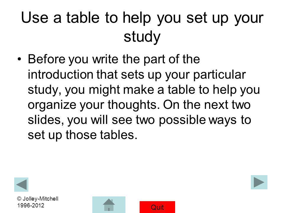 Use a table to help you set up your study