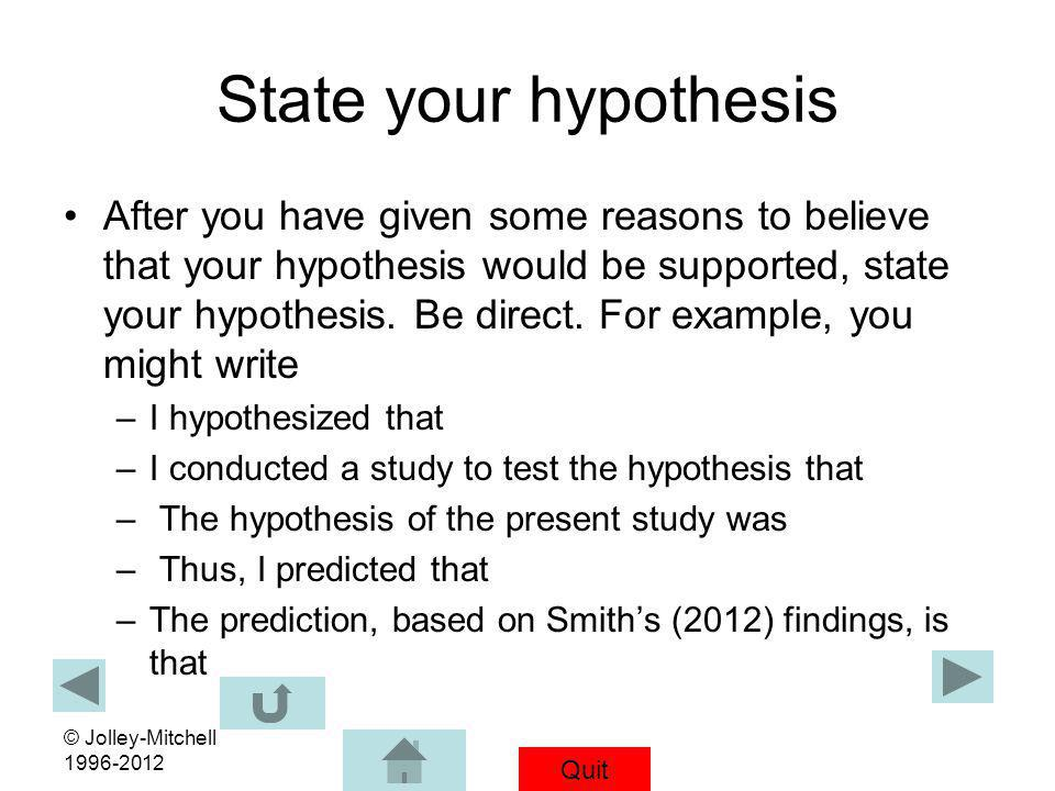 State your hypothesis