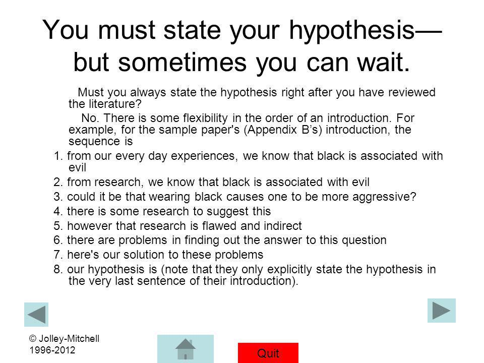 You must state your hypothesis—but sometimes you can wait.
