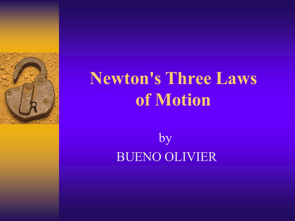 Newton s Three Laws of Motion