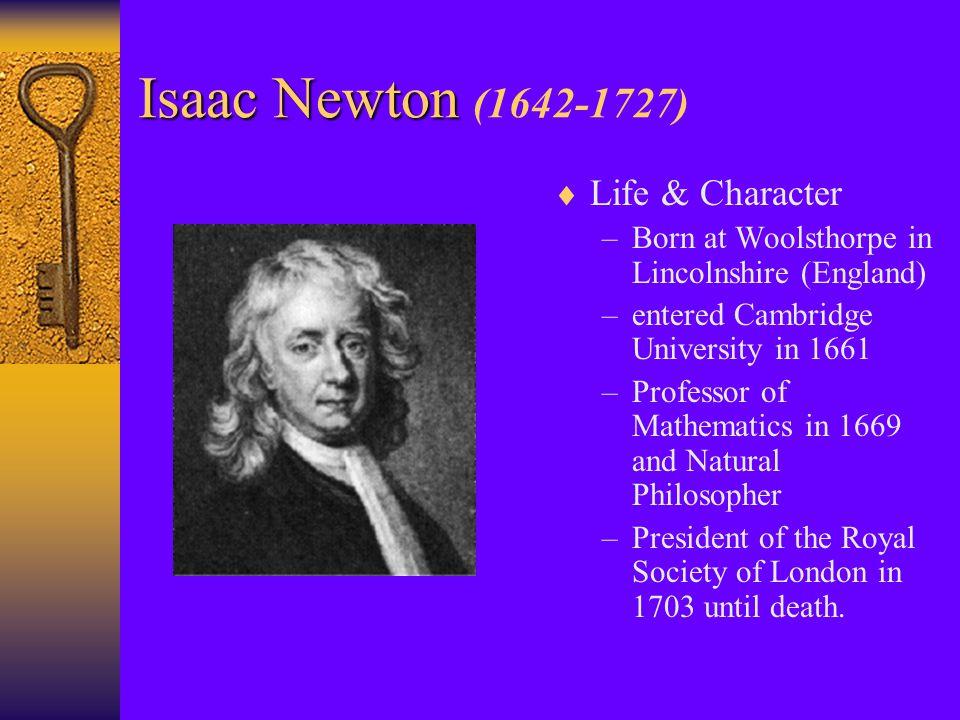 Isaac Newton (1642-1727) Life & Character