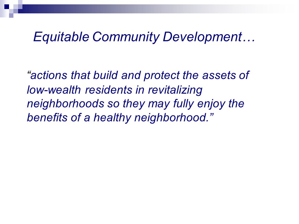 Equitable Community Development…