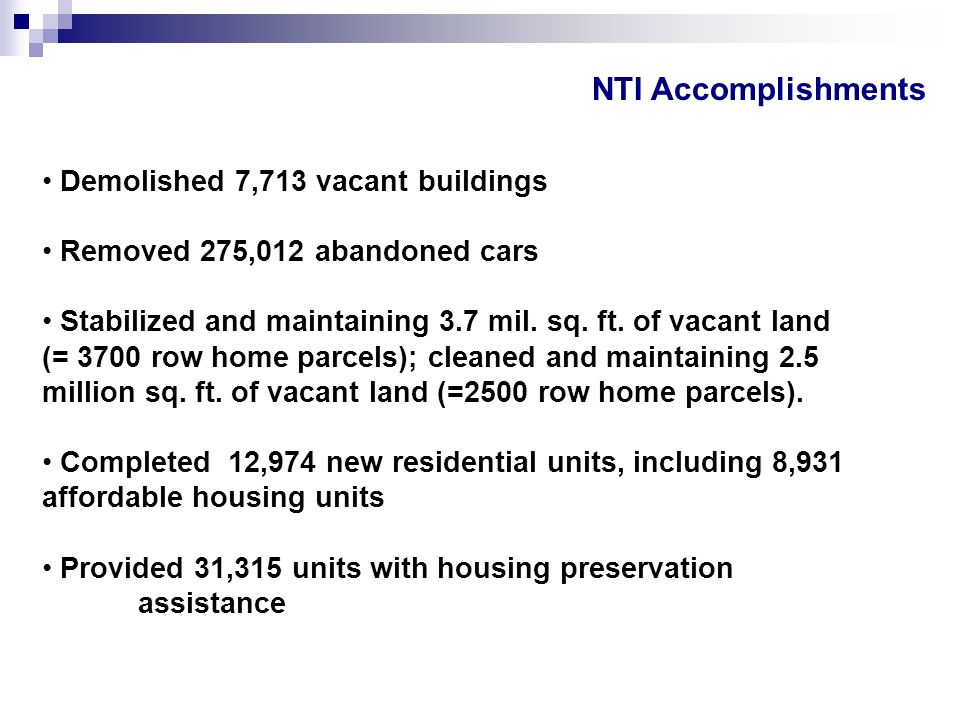 NTI Accomplishments Demolished 7,713 vacant buildings