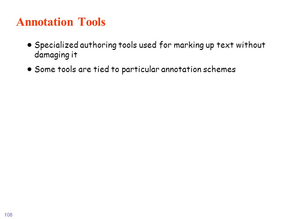 Annotation Tools Specialized authoring tools used for marking up text without damaging it.