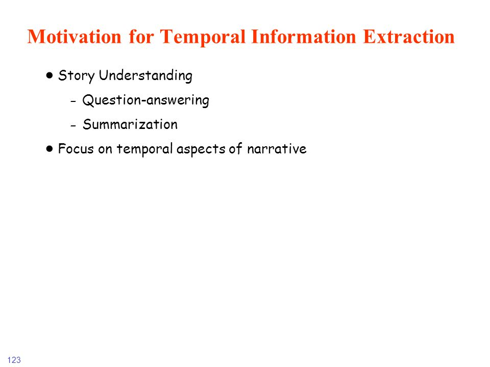 Motivation for Temporal Information Extraction