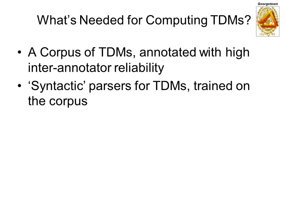 What's Needed for Computing TDMs