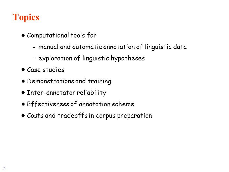 Topics Computational tools for