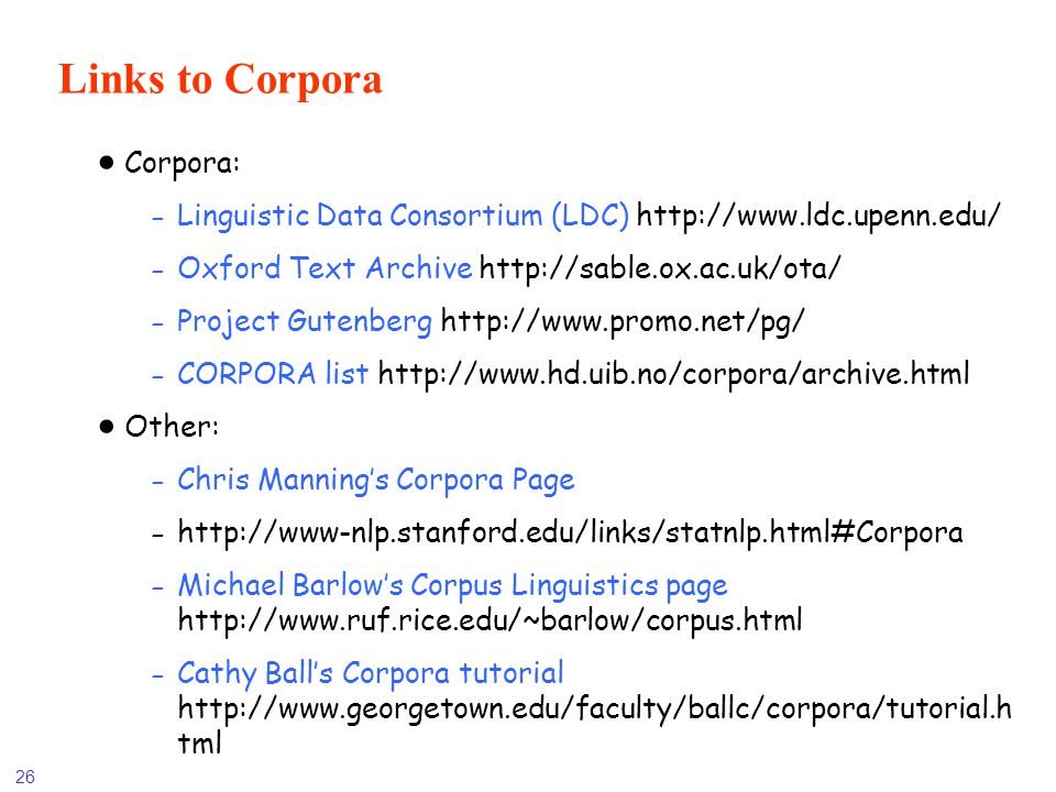 Links to Corpora Corpora: