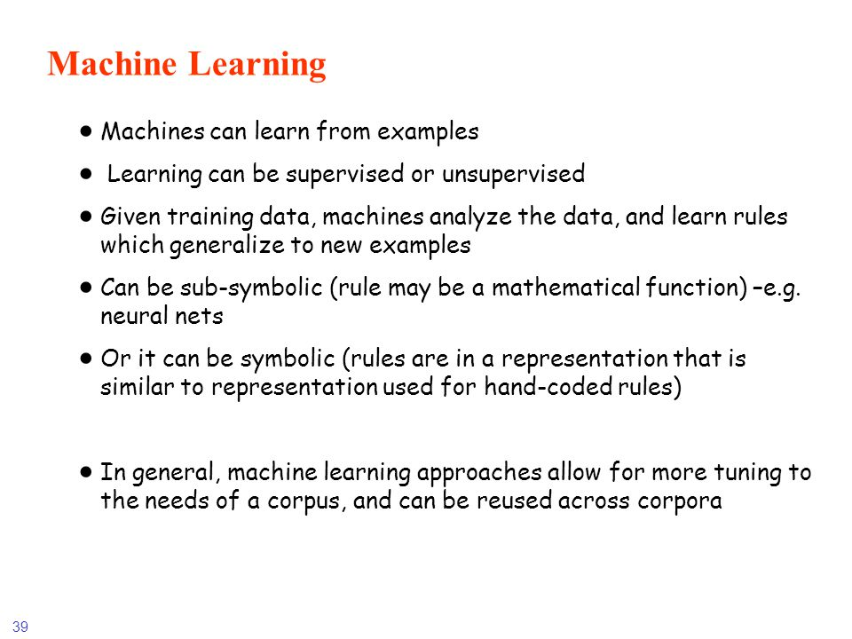 Machine Learning Machines can learn from examples