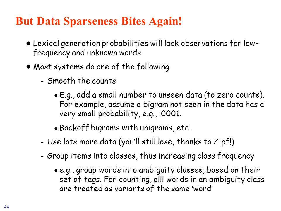 But Data Sparseness Bites Again!