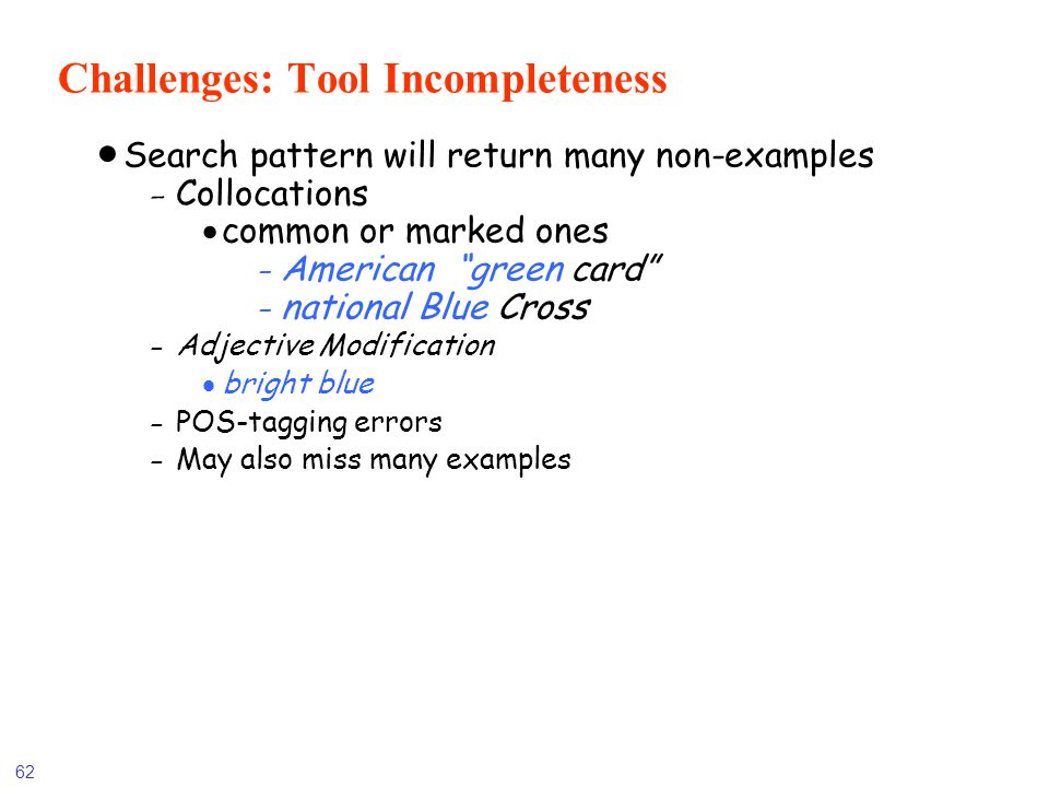 Challenges: Tool Incompleteness
