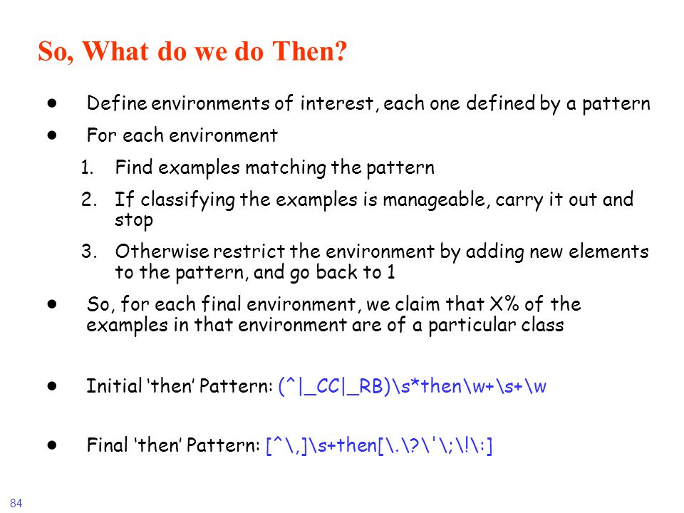 So, What do we do Then Define environments of interest, each one defined by a pattern. For each environment.