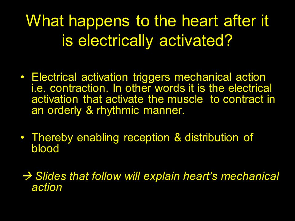 What happens to the heart after it is electrically activated