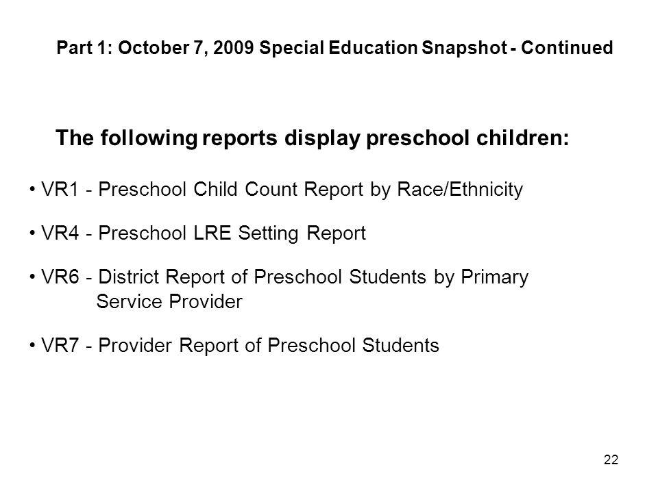 The following reports display preschool children:
