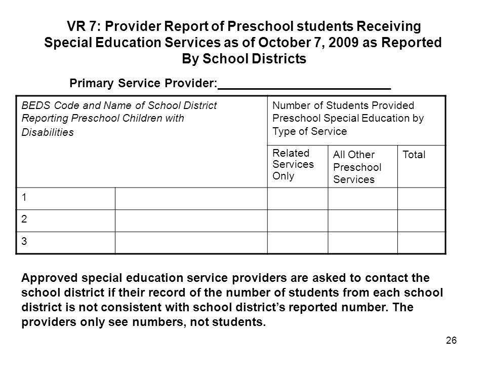 VR 7: Provider Report of Preschool students Receiving