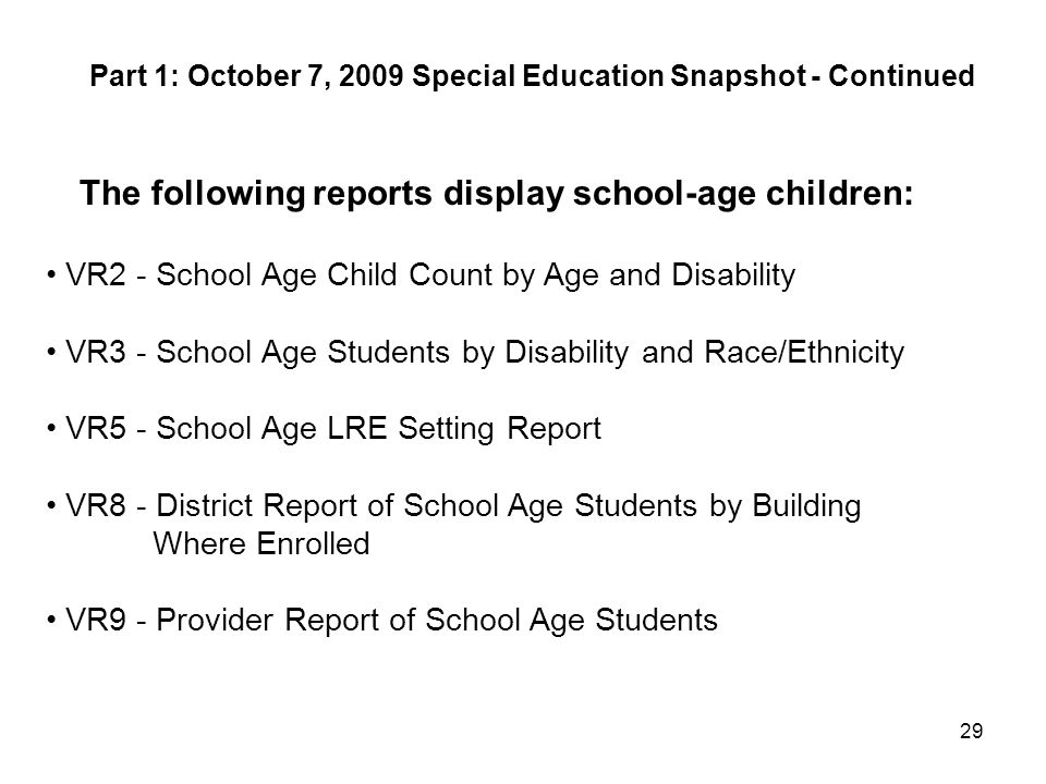 The following reports display school-age children: