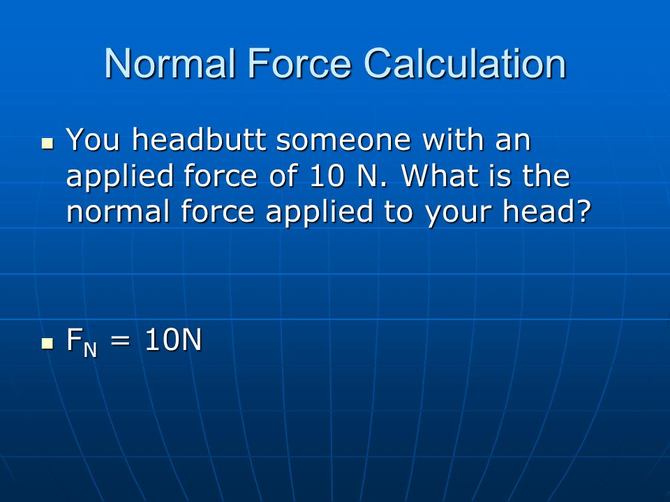 Normal Force Calculation