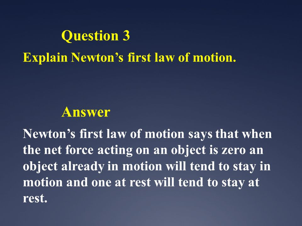 Question 3 Answer Explain Newton's first law of motion.