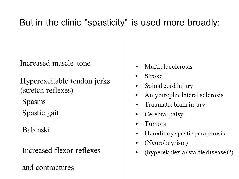 But in the clinic spasticity is used more broadly: