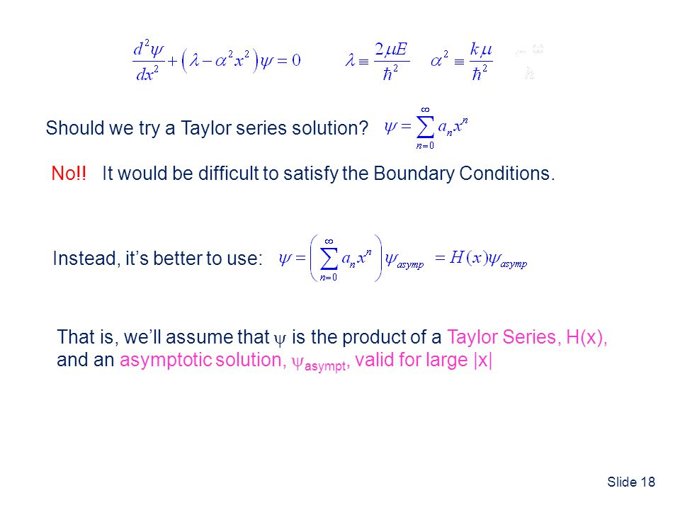 Should we try a Taylor series solution