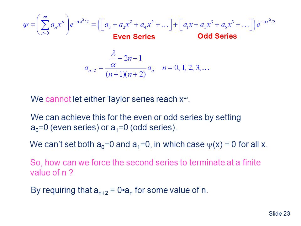 We cannot let either Taylor series reach x.